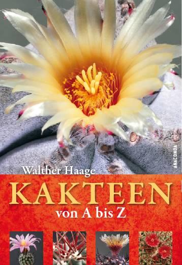 Kakteen von A bis Z - Walther Haage